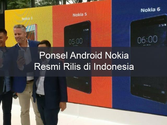 Ponsel Android Nokia Resmi Rilis di Indonesia 1