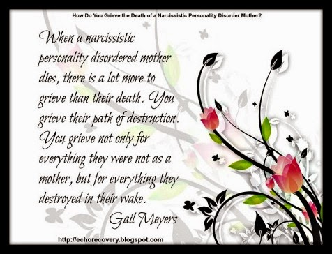 How Do You Grieve the Death of a Narcissistic Mother quote by Gail Meyers