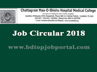 Chattagram Maa-O-Shishu Hospital Medical College (CMOSH) Job Circular 2018