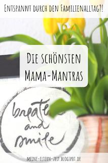 Entspannt durch den Familienalltag. Die schönsten Mama-Mantras