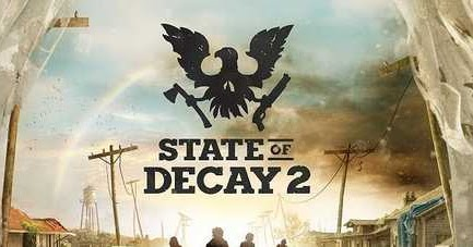 State of Decay 2 PC Game Free Torrent Download + DLC's
