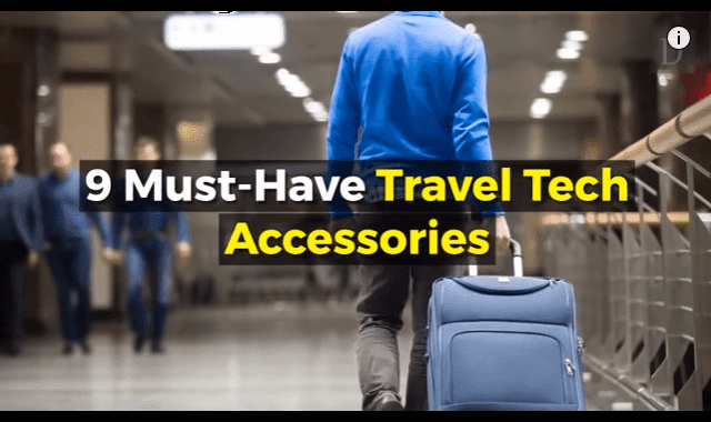 9 Must Have Travel Tech Accessories