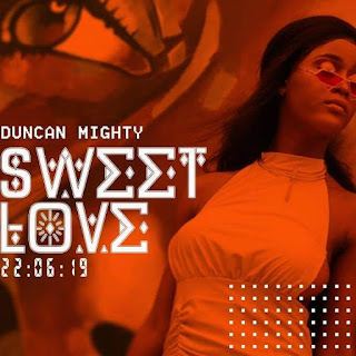 Duncan Mighty - Sweet Love Mp3 - Audio Download