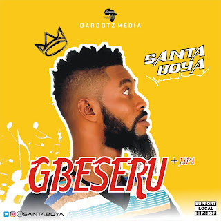 Music: Santa Boya - GBESERU + JAPA | @DaROOTZ @Tbonfry