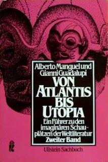 Von Atlantis bis Utopia: ein Führer zu den imaginären Schauplätzen der Weltliteratur / Alberto Manguel, Gianni Guadalupi