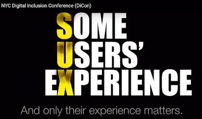 Screenshot from Billy Gregory's presentation at NYC Digital Inclusion Conference. The sign says: Some Users Experience. The letters SUX are taking out of each word in fiery yellow. Beneath that are the words: And only their experience matters.
