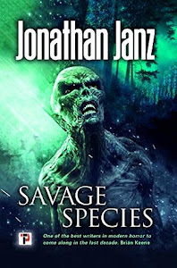 Savage Species by Jonathan Janz