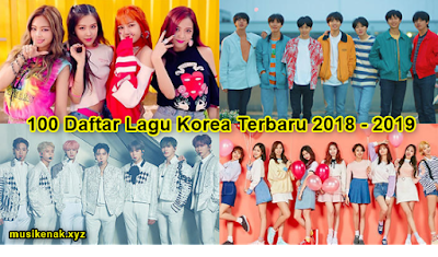 Daftar Kumpulan Lagu Korea Terbaru 2018 - 2019 Mp3