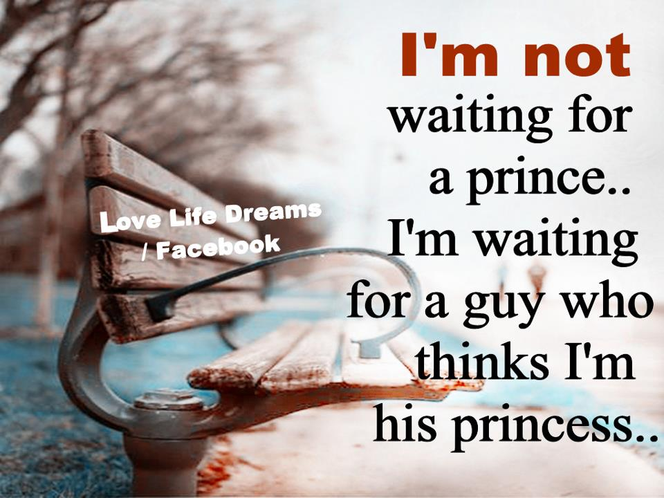 Love Life Dreams: I'm Not Waiting For A Prince