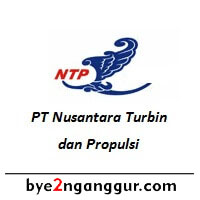 Rekrutmen Lowongan Kerja PT Nusantara Turbin dan Propulsi 2018