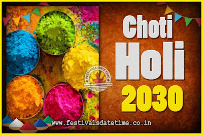 2030 Choti Holi Puja Date & Time, 2030 Choti Holi Calendar