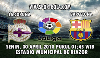 Prediksi Bola Deportivo La Coruna vs Barcelona 30 April 2018