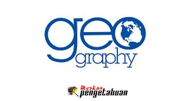 Definisi Geografi Menurut Beberapa Ahli