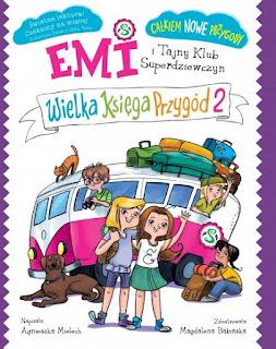 """""""Emi i Tajny Klub Superdziewczyn. Wielka Księga Przygód 2"""" Agnieszka Mielech - recenzja"""