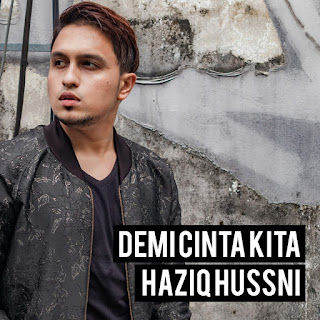 Haziq Hussni - Demi Cinta Kita MP3