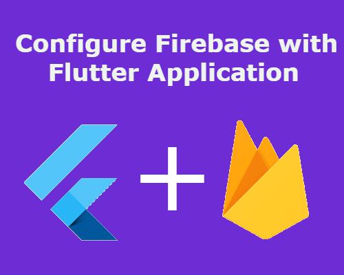 Flutter - Firebase integration and configuration in a Flutter