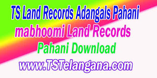 Telangana TS Land Records Adangals Pahani Download mabhoomi.telangana.gov.in