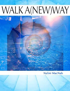 Walk A (New) Way - nonfiction / memoir by Nalini MacNab