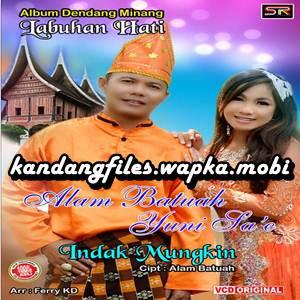 Alam Batuah & Yuni Sae - Indak Mungkin (Full Album)