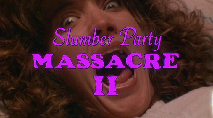 Marcus's Movie Life: Slumber Party Massacre II