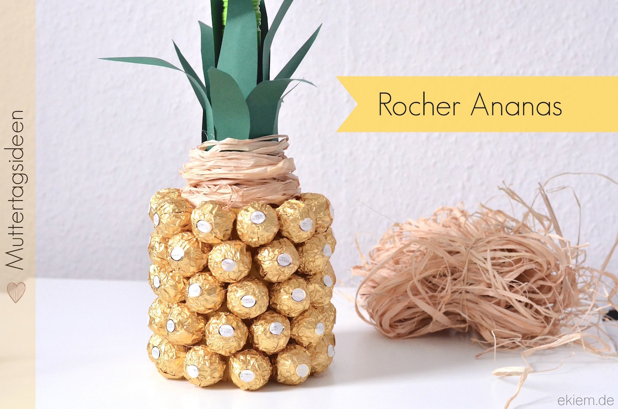 ekiem ideen zum muttertag rocher ananas. Black Bedroom Furniture Sets. Home Design Ideas