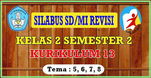 SILABUS SD-MI KELAS 2 SEMESTER 2 KURIKULUM 2013 REVISI - LENGKAP