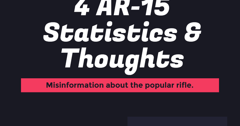 Ar 15 statistics thoughts viral media fandeluxe Gallery