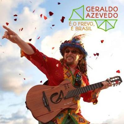 Geraldo Azevedo - É o Frevo, É Brasil