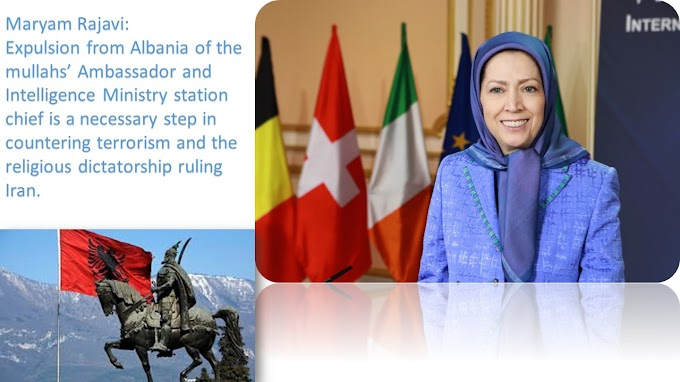 Maryam Rajavi, welcomed the expulsion of the Iranian regime's Ambassador and Intelligence Ministry's station chief in Albania.