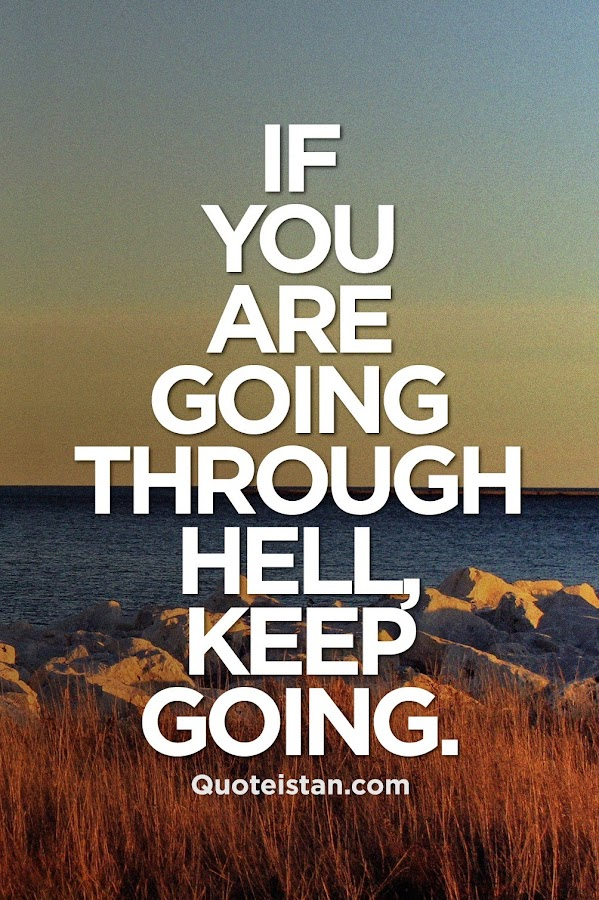 Quote On Friendship And Love: If You're Going Through Hell, Keep Going. Winston Churchill