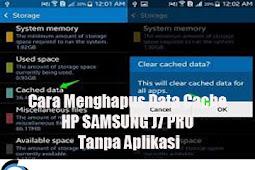 Cara Menghapus Data Cache HP SAMSUNG J7 PRO Tanpa Aplikasi