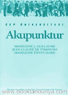 Madeleine J. Guillaume, Jean-Claude De Tymowski, Madeleine Fievet-Izard - Akupunktur  (Cep Üniversitesi Dizisi - 70)