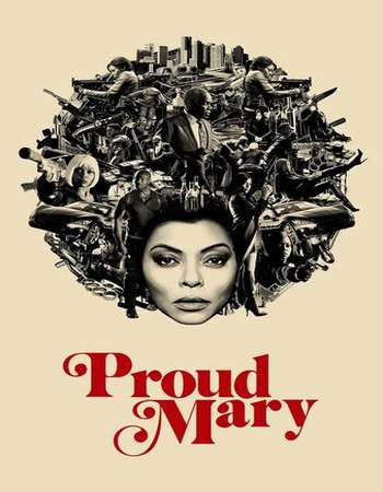 Poster Of Hollywood Film Watch Online Proud Mary 2018 Full Movie Download Free Watch Online 300MB