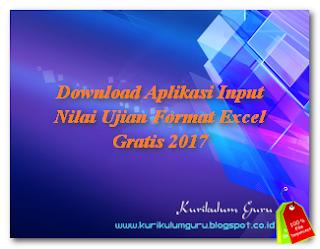 Download Aplikasi Input Nilai Ujian Format Excel Gratis 2017