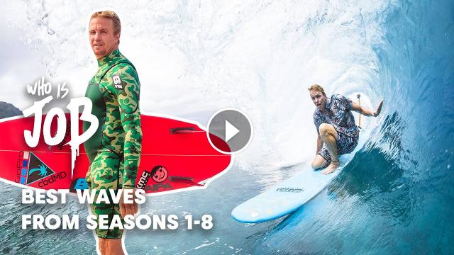 Who Is JOB The Best Waves Seasons 1-8