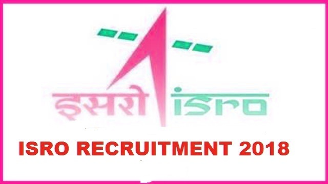 ISRO Recruitment 2019 Vacancies For 18 Posts Know How To Apply