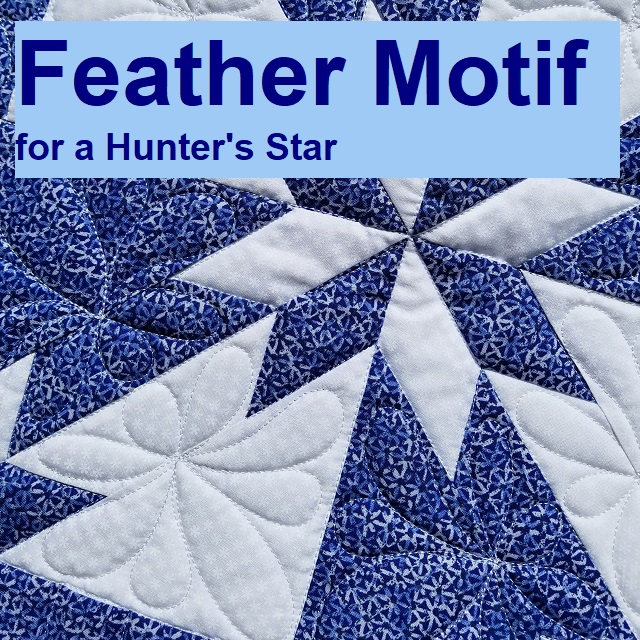 feather motif-quilting-hunters star-freemotion quilting