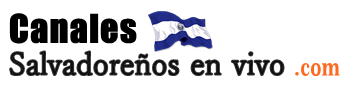 Canales Salvadoreños en vivo