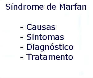 Síndrome de Marfan causas sintomas diagnóstico tratamento prevenção riscos complicações