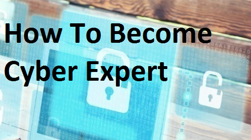 How To Become Cyber Expert