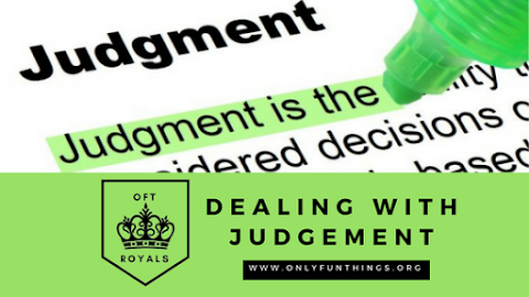 Dealing with Judgement – Royals Lesson!