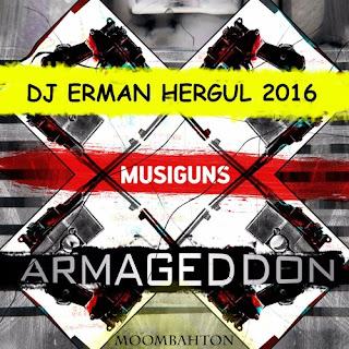 Musiguns Armageddon Dj Erman Hergul Moombahton 2016