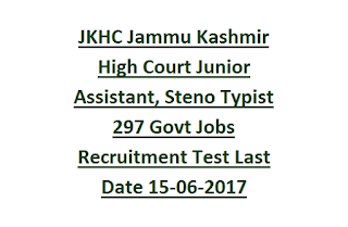 JKHC Jammu Kashmir High Court Junior Assistant, Steno Typist 297 Govt Jobs Recruitment Test Notification Last Date 15-06-2017
