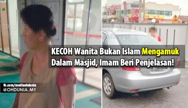 KECOH Wanita Bukan Islam Mengamuk Dalam Masjid, Imam Beri Penjelasan!