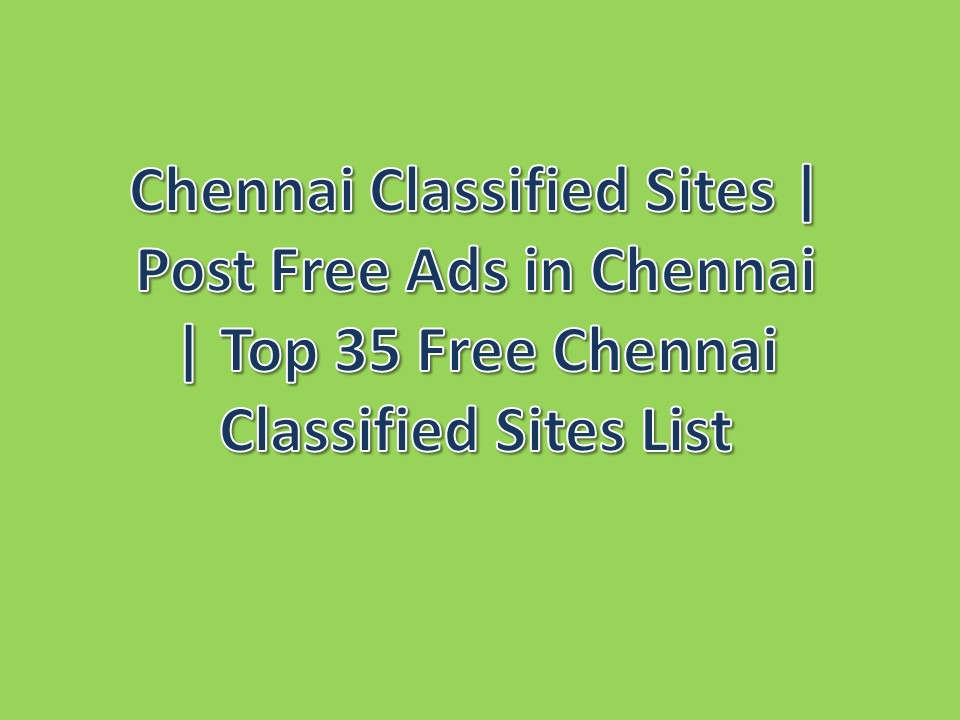 Top Chennai Classified Sites List | 100 Best Free