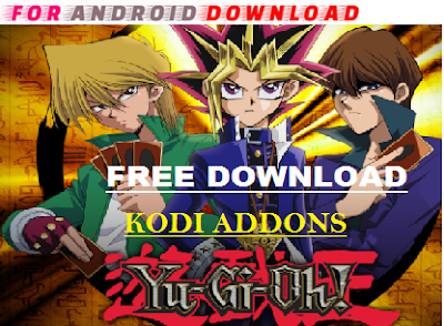 Download New YU-GI-OH Addon Kodi -Watch Free Live Cable TV Channel,TV Shows,Movies-Daily Update Live TV   Watch Live Premium Cable Tv,Sports Channel,Movies Channel,TV Shows On Kodi,XBMC.