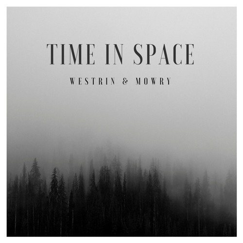 "Westrin & Mowry Unveil New Single ""Time In Space"""