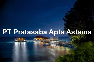 Lowongan Kerja PT Pratasaba Apta Astama, lowongan kerja Kaltim Agustus September Oktober Nopember Desember 2019 Januari 2020