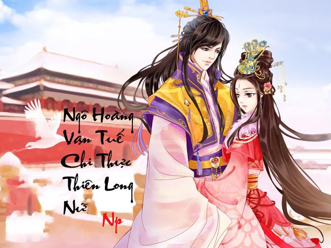 Ngô Hoàng Vạn Tuế Chi Thực Long Thiên Nữ - Nam Mạng Vũ | Bách hợp tiểu thuyết