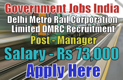 Delhi Metro Rail Corporation Limited DMRC Recruitment 2018
